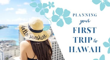 Planning Your First Trip to Hawaii