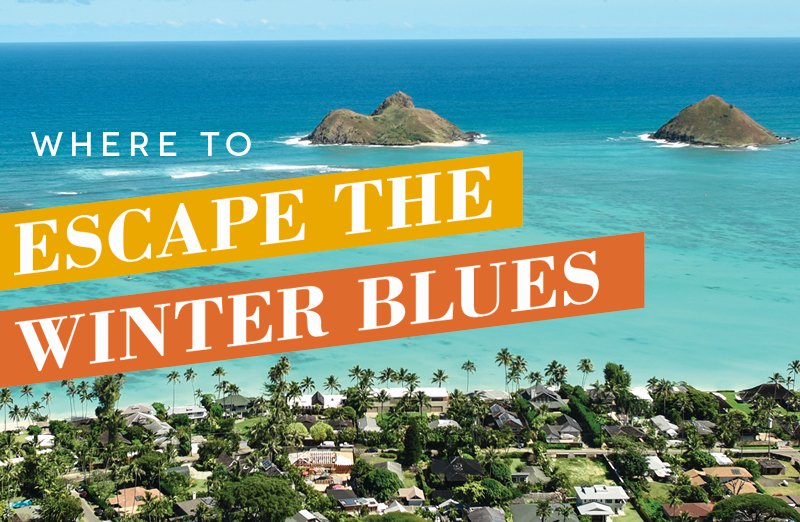 Where and how to escape the winter blues